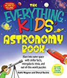 The Everything Kids' Astronomy Book: Blast into outer space with stellar facts,...