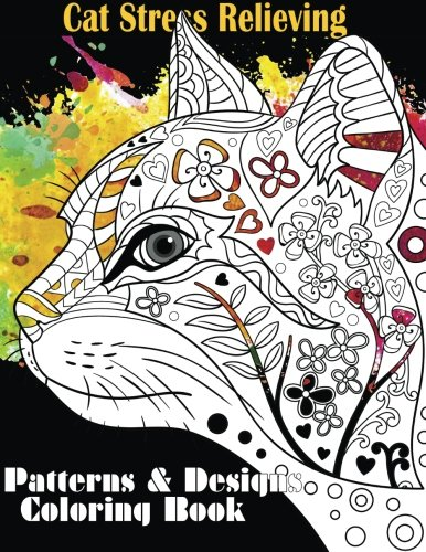 Cat Stress Relieving Designs & Patterns Adult Coloring Book (Beautiful Adult Coloring Books) (Volume 10)