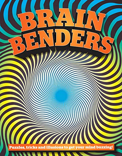 Brain Benders: Puzzles, tricks and illusions to get your mind buzzing!