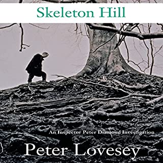 Skeleton Hill     An Inspector Peter Diamond Investigation              By:                                                                                                                                 Peter Lovesey                               Narrated by:                                                                                                                                 Simon Prebble                      Length: 11 hrs and 8 mins     249 ratings     Overall 4.1