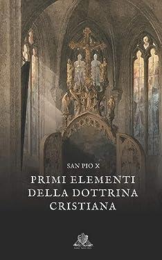 Primi elementi della dottrina cristiana (Nihil Sine Deo) (Italian Edition)