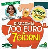 Risparmia 700 euro in 7 giorni. Per ridurre le spese e autoprodurre in casa