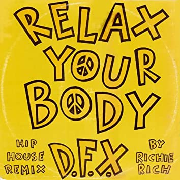 Relax Your Body (Hip House Remix)