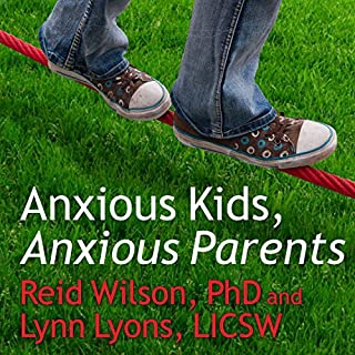 Anxious Kids, Anxious Parents audiobook cover art