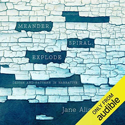 Meander, Spiral, Explode audiobook cover art