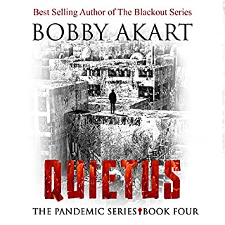 Quietus     The Pandemic Series, Book 4              By:                                                                                                                                 Bobby Akart                               Narrated by:                                                                                                                                 John David Farrell,                                                                                        Kris Adams                      Length: 8 hrs and 45 mins     231 ratings     Overall 4.7