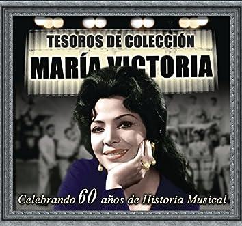 Tesoros de Colección - María Victoria (Celebrando 60 Años de Historia Musical)