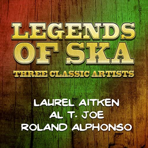 Roland Alphonso, Laurel Aitken & Al T. Joe