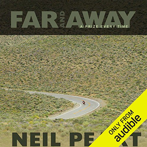 Far and Away     A Prize Every Time              By:                                                                                                                                 Neil Peart                               Narrated by:                                                                                                                                 Brian Sutherland                      Length: 11 hrs and 48 mins     5 ratings     Overall 4.4