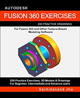 AUTODESK FUSION 360 EXERCISES: 200 Practice Drawings For FUSION 360 and Other..
