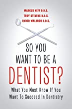 so you want to be a dentist