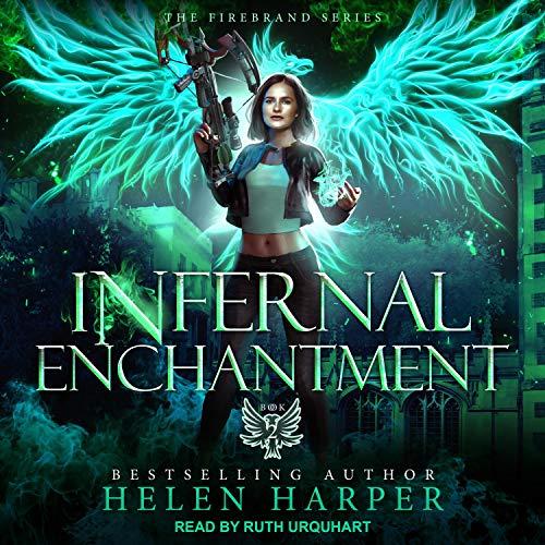 Infernal Enchantment: Firebrand Series, Book 2
