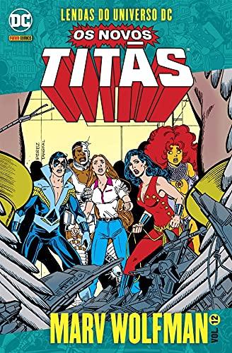 Os Novos Titãs: Lendas Do Universo Dc Vol. 12