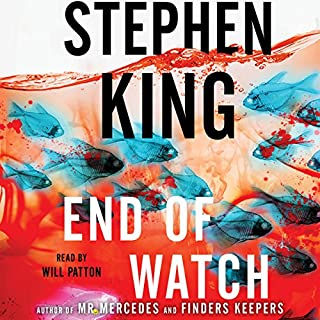 End of Watch     A Novel              Written by:                                                                                                                                 Stephen King                               Narrated by:                                                                                                                                 Will Patton                      Length: 12 hrs and 53 mins     127 ratings     Overall 4.6