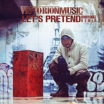 Let's Pretend (Bobbygiggz Remix)