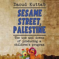 Sesame Street, Palestine: The Ups and Downs of Producing a Children's Program