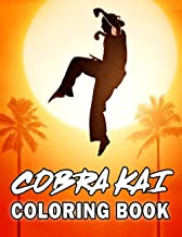 Cobra Kai Coloring Book: An Amazing Coloring Book For Fans Of Cobra Kai With Easy Coloring Pages For Relaxation, Stress Re...