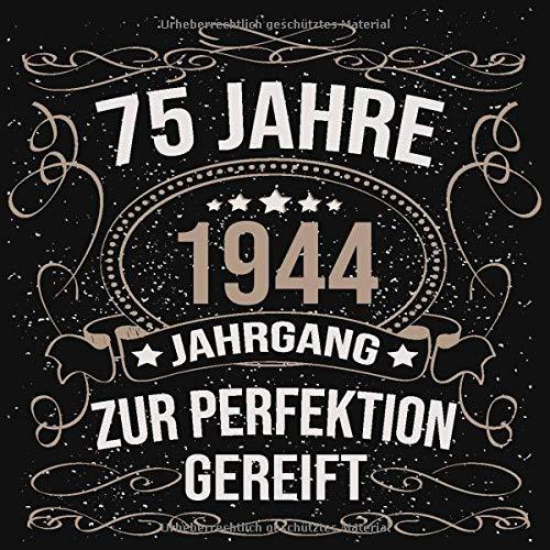75 Jahre Jahrgang 1944 Zur Perfektion Gereift Cooles Geschenk Zum 75 Geburtstag Geburtstagsparty Gästebuch Eintragen Von Wünschen Und Sprüchen