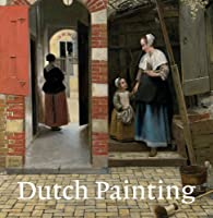 Dutch Painting: Revised Edition (National Gallery London) by Marjorie E. Wieseman(2014-10-28)