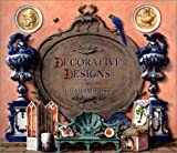 Decorative Designs: Over 100 Ideas for Painted Interiors, Furniture, and Decorated Objects