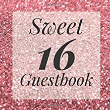 Sweet 16 Guestbook: Rose Gold Glitter Dust Sparkle Guest Book - Elegant Birthday Wedding Anniversary Party Signing Message...