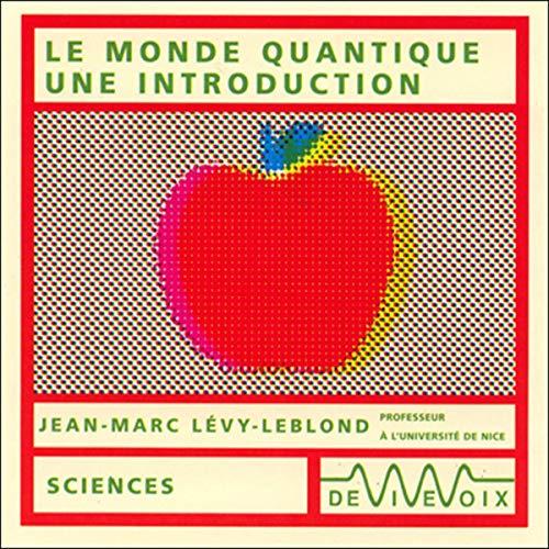 Couverture de Le monde quantique - une introduction