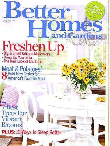 Better Homes and Gardens March 2007 Big & Small Kitchen Makeovers, Dress Up Your Sofa, 8 Meat & Potatoes Recipes, 7 Best Trees for Vibrant Blooms, 10 Ways to Sleep Better, Walk Your Way to Health