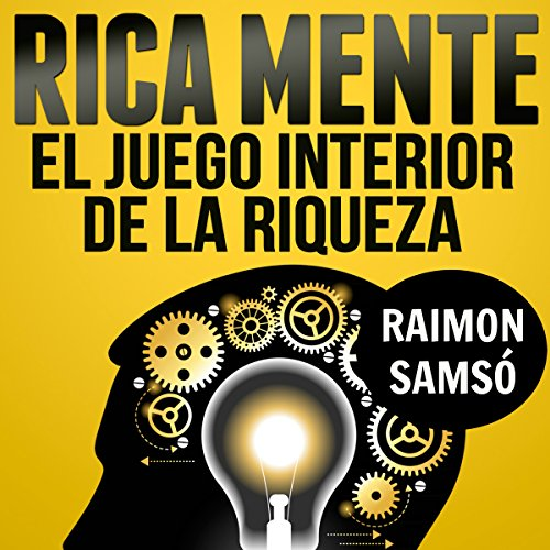 Rica Mente: el juego interior de la riqueza [The Inner Game of Wealth] audiobook cover art