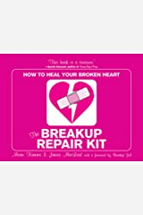 The Breakup Repair Kit: How to Heal Your Broken Heart Kindle Edition