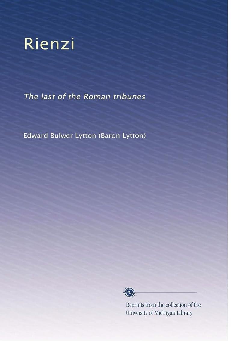 魅惑的な住所強制的Rienzi: The last of the Roman tribunes
