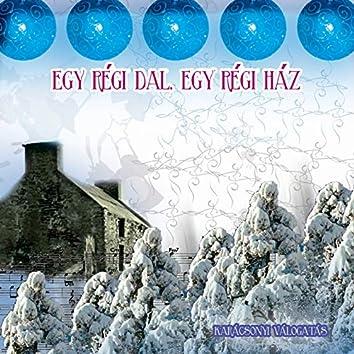 Egy Régi Dal, Egy Régi Ház (Karácsonyi Válogatás)