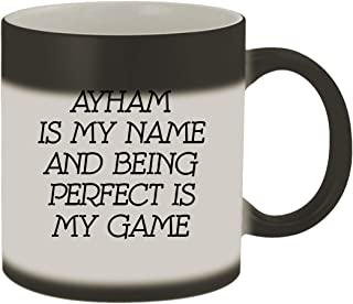 Ayham Is My Name And Being Perfect Is My Game - 11oz Ceramic Color Changing Mug, Matte Black