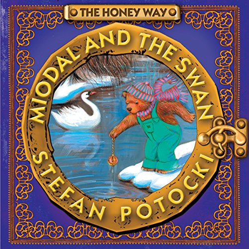 The Honey Way: Miodal and the Swan cover art