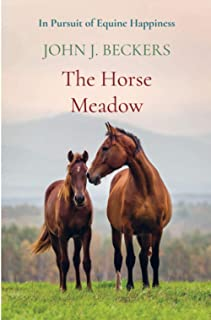 The Horse Meadow: In Pursuit of Equine Happiness