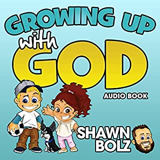 Growing up with God     Everyday Adventures of Hearing God's Voice              By:                                                                                                                                 Shawn Bolz                               Narrated by:                                                                                                                                 Jessica Bellinger                      Length: 1 hr and 5 mins     3 ratings     Overall 5.0
