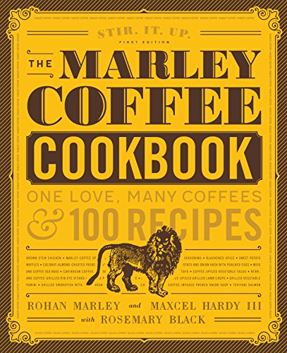 The Marley Coffee Cookbook: One Love, Many Coffees, and 100 Recipes (English Edition)