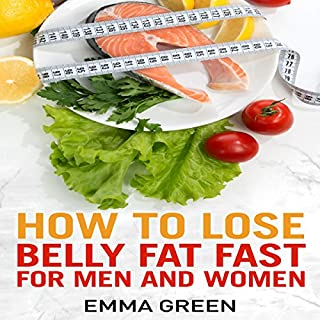 How to Lose Belly Fat Fast: For Men and Women audiobook cover art
