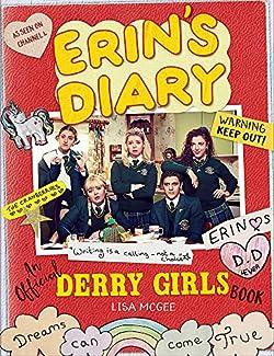 Lisa McGee - Erin's Diary: An Official Derry Girls Book