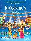Let's Celebrate Krishna's Birthday! (Maya & Neel's India Adventure Series, Book 12)