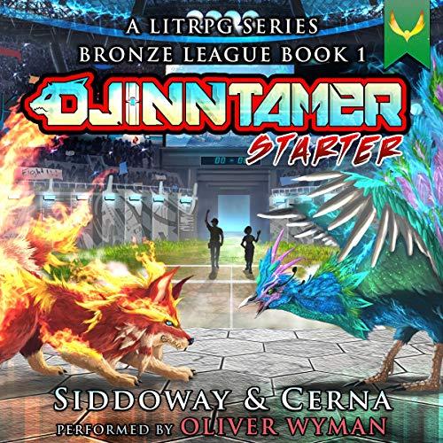 Starter: A Monster-Battling LitRPG (Djinn Tamer - Bronze League, Book 1)