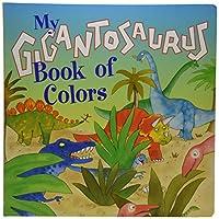 My gigantosaurus book of colors 1902272064 Book Cover