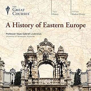 A History of Eastern Europe                   De :                                                                                                                                 Vejas Gabriel Liulevicius,                                                                                        The Great Courses                               Lu par :                                                                                                                                 Vejas Gabriel Liulevicius                      Durée : 12 h et 4 min     3 notations     Global 4,7