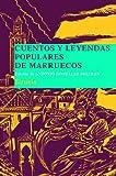 Cuentos y leyendas populares de Marruecos: Recopilados en Marrakech por la doctora Légey (Las Tres Edades/ Biblioteca de Cuentos Populares)