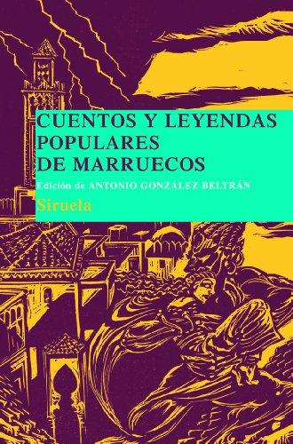 Cuentos y leyendas populares de Marruecos: Recopilados en Marrakech por la doctora Légey: 13 (Las Tres Edades/ Biblioteca de Cuentos Populares)