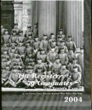 The Register of Graduates and Former Cadets of the United States Military Academy West Point, New York 2004