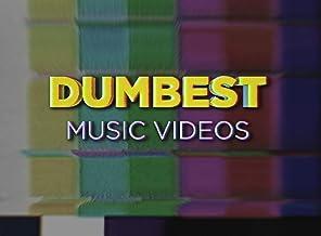 Dumbest Music Videos