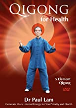 Qigong for Health DVD by Dr Paul Lam (Five Element Qigong) - Generate More Internal Energy for Your Vitality and Health