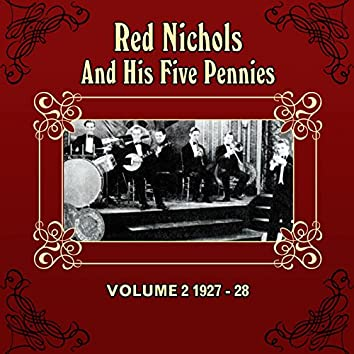 Red Nichols And His Five Pennies 1927 - 28, Vol. 2