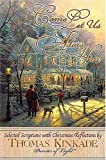 Come Let Us Adore Him: Selected Scriptures With Christmas Reflections by Thomas Kinkade, Painter of Light