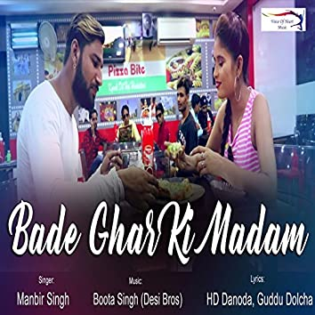 Bade Ghar Ki Madam
